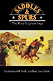 img - for Saddles and Spurs: The Pony Express Saga (Bison Book S) book / textbook / text book