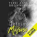Defying Her Mafioso: The Vitucci Mafiosos, Book 1 Hörbuch von Terri Anne Browning Gesprochen von: Chip Hurley, Violet Strong