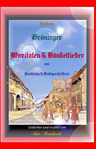 Heitere Gröninger Moritaten & Bänkellieder aus Anekdoten & Stadtgeschichte(n) (German Edition)