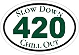 Slow Down Chill Out 420 Cannabis Vinyl Window Decal - Marijuana Bumper Sticker - 420 Decal - Pro Pot Gift