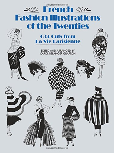 Antique French Fashion - French Fashion Illustrations of the Twenties: 634 Cuts from La Vie Parisienne (Dover Fashion and Costumes)