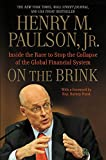 On the Brink: Inside the Race to Stop the Collapse of the Global Financial System -- With Original New Material on the Five Year Anniversary of the Financial Crisis