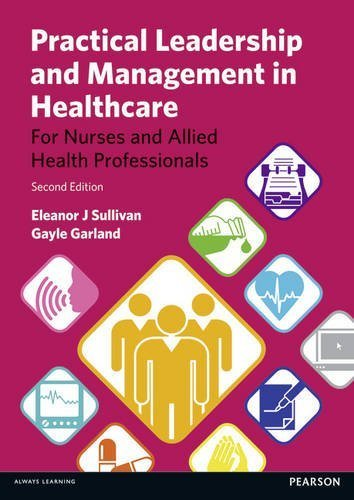 Practical Leadership and Management in Healthcare: for Nurses and Allied Health Professionals by Sullivan, Eleanor J, Garland, Gayle (2013) Paperback Text fb2 ebook