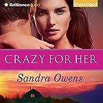 Crazy for Her: A K2 Team Novel, Book 1 | Sandra Owens