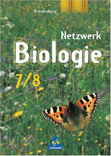 Netzwerk Biologie - Ausgabe 2004/Ausgabe 2004 für Gymnasien in Brandenburg: Schülerband 7/8