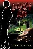 Dawn's End, Larry Bills, 0595697429