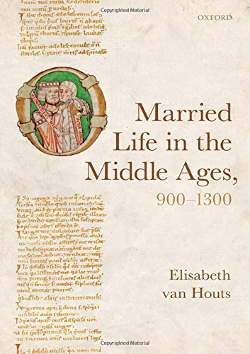Married Life in the Middle Ages, 900-1300 by Oxford University Press