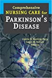 Comprehensive Nursing Care for Parkinson's Disease, Lisette K. Bunting-Perry and Gwyn M. Vernon, 0826102379