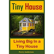 Tiny House: Living Big In a Tiny House