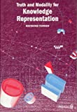 Truth and Modality for Knowledge Representation, Turner, Raymond, 0273031864