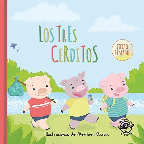 Los tres cerditos: Cuentos tradicionales clásicos: Libro infantil para niños de 2-5 años: Con texto rimado: 1 (Cuentos clásicos rimados)