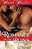 Romance in the Ruins - the Complete Collection, Hazel Hunter, 1490340351