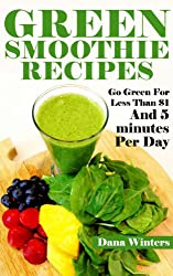 Green Smoothie Recipes - Go Green For Less Than $1 And 5 minutes Per Day (English Edition)