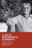 img - for A Life of Experimental Economics, Volume II: The Next Fifty Years book / textbook / text book