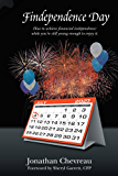 Findependence Day : How to achieve financial independence: while you're still young enough to enjoy it.