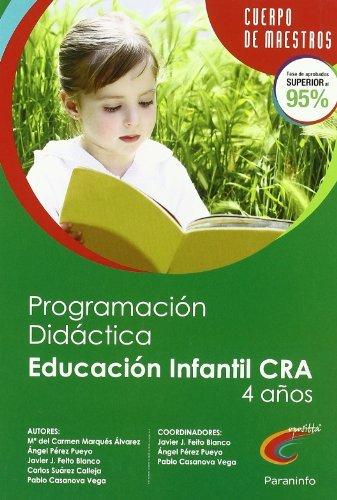 PROGRAMACIÓN DIDÁCTICA Y UNIDAD DIDÁCTICA PARA UN CENTRO RURAL AGRUPADO (CRA), ESPECIALIDAD DE EDUCACIÓN INFANTIL, 2º CICLO, (4 AÑOS) PARA OPOSITORES AL CUERPO DE MAESTROS pdf epub