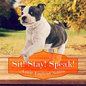 Sit! Stay! Speak! Audiobook