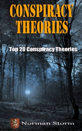 Conspiracy Theories: Top 20 Conspiracy Theories