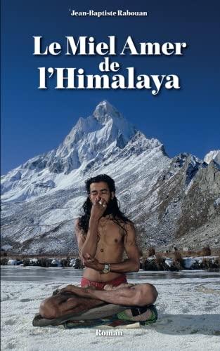Amazon Fr Le Miel Amer De L Himalaya Kali Yug Livre 2 Rabouan Jean Baptiste Livres