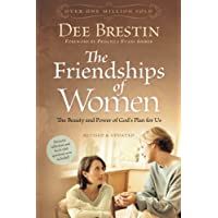 The Friendships of Women: The Beauty and Power of God's Plan for Us