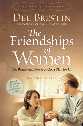 The Friendships of Women: The Beauty and Power of God's Plan for Us (Dee Brestin's Series) ebook