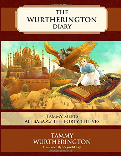 Read Online Tammy meets Ali Baba and the Forty Thieves (The Wurtherington Diary) (Volume 3) PDF