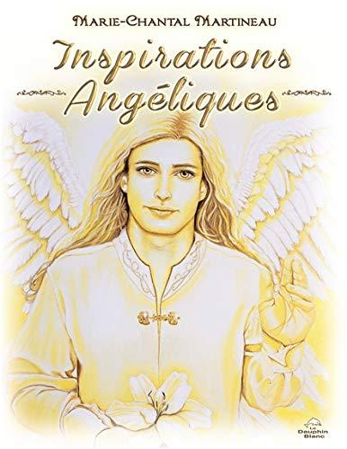 Inspirations Angéliques Relié – 5 février 2016 Marie-Chantal Martineau Dauphin blanc 2894367015 Esprit