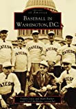 Baseball in Washington, D.C. by Frank Ceresi front cover