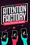 Attention Factory: The Story of TikTok and China's