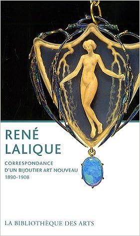 René Lalique : Correspondance d'un bijoutier Art nouveau 1890-1908 pdf