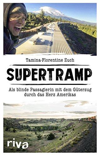 Supertramp: Als blinde Passagierin mit dem Güterzug durch das Herz Amerikas (German Edition)