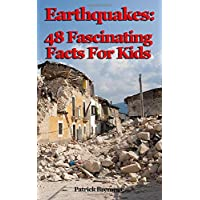 Earthquakes: 48 Fascinating Facts For Kids
