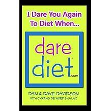 DARE DIET - I Dare You Again To Diet When