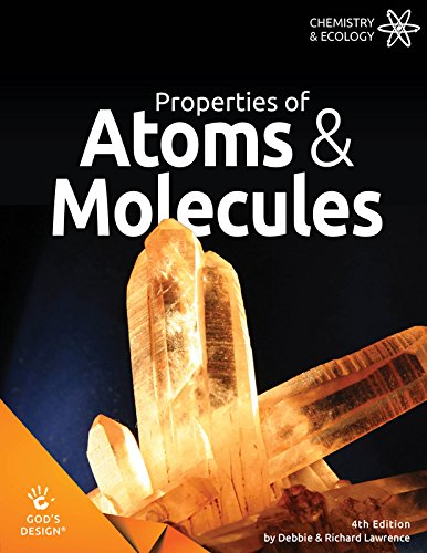 Properties of Atoms & Molecules (God's Design)
