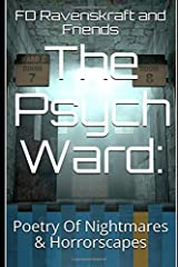 The Psych Ward:: Poetry Of Nightmares & Horrorscapes Paperback