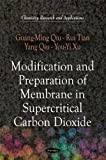 img - for Modification and Preparation of Membrane in Supercritical Carbon Dioxide (Chemistry Research and Applications) book / textbook / text book
