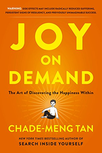 Joy on Demand: The Art of Discovering the Happiness Within –