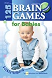 125 Brain Games for Babies, Jackie Silberg, 0876593910