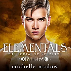 Elementals 4: The Portal to Kerberos Audiobook
