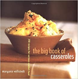 The big book of casseroles 250 recipes for serious comfort food the big book of casseroles 250 recipes for serious comfort food maryana vollstedt 9780811822602 amazon books forumfinder Gallery