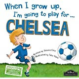 When I grow up, I'm going to play for Chelsea