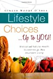 Lifestyle Choices ... up to You!, Ginger Woods O'Shea, 1615791647