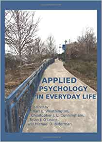 applied psychology in everyday life Andrew handler 12/12/2012 psychology final paper psychology applied to everyday life psychology can be applied to everyday life in many ways the three main ways psychology applies to my.