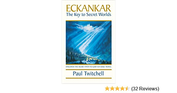 ECKANKAR--The Key to Secret Worlds