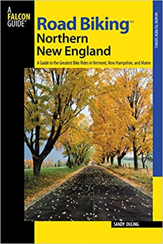 Maine Road Map, Road Biking Northern New England A Guide To The Greatest Bike Rides In Vermont New Hampshire And Maine Road Biking Series Paperback July 17 2008, Maine Road Map