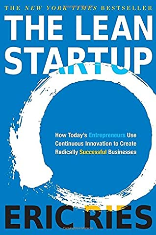 The Lean Startup: How Today's Entrepreneurs Use Continuous Innovation to Create Radically Successful (Blue Ocean Strategy)