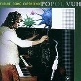 Future Sound Experience by Popol Vuh (2002-01-25)