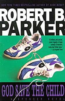 God Save the Child (The Spenser Series Book 2) by [Parker, Robert B.]