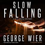 Slow Falling: Bill Travis Mysteries, Book 6 | George Wier