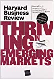 Harvard Business Review on Thriving in Emerging Markets (Harvard Business Review (Paperback))